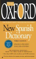 The Oxford New Spanish Dictionary: Spanish-English English - Spanish Espanol-Ingles Ingles-Espanol (Paperback)