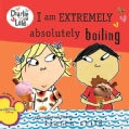 I Am Extremely Absolutely Boiling (Paperback)