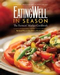Eatingwell in Season: A Farmers' Market Cookbook (Hardcover)