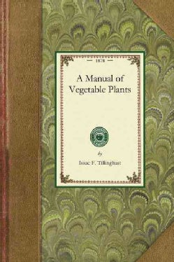 A Manual of Vegetable Plants (Paperback)