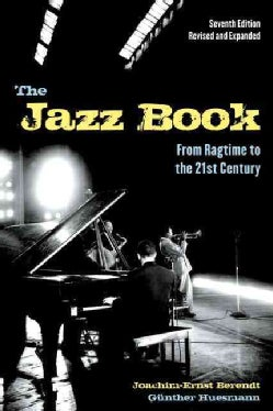 The Jazz Book: From Ragtime to the 21st Century (Paperback)