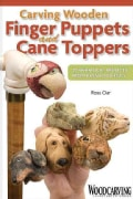 Carving Wooden Finger Puppets and Cane Toppers: 20 Whimsical Projects from Basswood Eggs (Paperback)