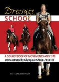 Dressage School: A Sourcebook of Movements and Tips Demonstrated by Olympian Isabell Werth (Hardcover)