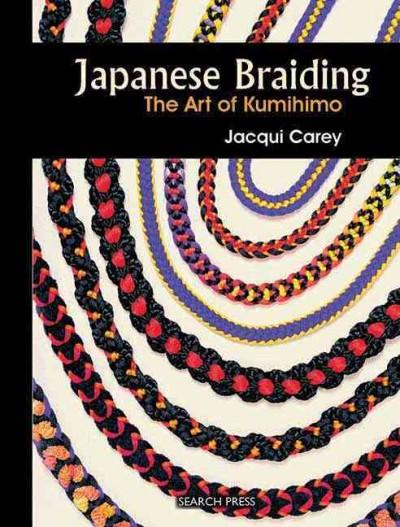 Japanese Braiding: The Art of Kumihimo (Hardcover)