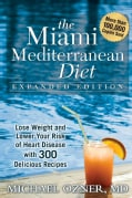The Miami Mediterranean Diet: Lose Weight and Lower Your Risk of Heart Disease with 300 Delilcious Recipes: Lifes... (Paperback)