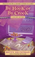 By Hook or By Crook: A Crochet Mystery (Paperback)