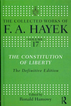 The Constitution of Liberty: The Definitive Edition (Hardcover)