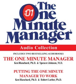 The One Minute Manager Audio Collection: The One Minute Manager/ Putting the One Minute Manager to Work (CD-Audio)