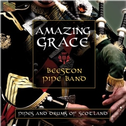 Beeston Pipe Band - Amazing Grace: Pipes and Drums of Scotland