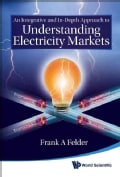 An Integrative and In-depth Approach to Understanding Electricity Markets (Hardcover)