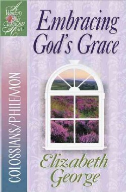 Embracing God's Grace: Colossians/Philemon (Paperback)