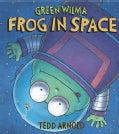 Green Wilma, Frog in Space (Hardcover)
