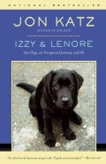 Izzy & Lenore: Two Dogs, an Unexpected Journey, and Me (Paperback)