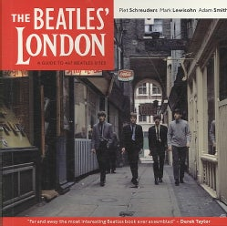 The Beatles' London: A Guide to 467 Beatles Sites in and Around London (Paperback)