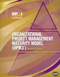 Organizational Project Management Maturity Model, (Opm3�) Knowledge Foundation: Knowledge Foundation (Paperback)