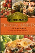Frozen Assets Lite and Easy: Cook for a Day, Eat for a Month (Paperback)