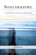 Soulshaping: A Journey of Self-Creation (Paperback)