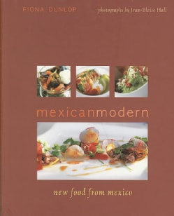 Mexican Modern: New Food from Mexico (Hardcover)