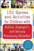 101 Games and Activities for Children With Autism Spectrum and Sensory Disorders (Paperback)