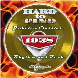 Various - Hard To Find Jukebox Classics 1958: Rhythm & Rock