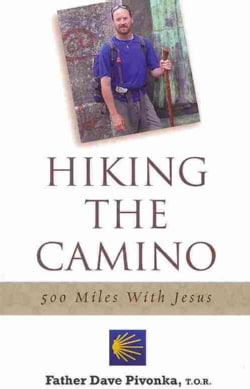 Hiking the Camino: 500 Miles With Jesus (Paperback)