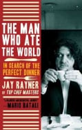The Man Who Ate the World: In Search of the Perfect Dinner (Paperback)
