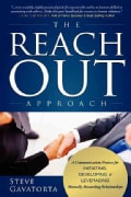 The Reach Out Approach: A Communication Process for Initiating, Developing & Leveraging Mutually Rewarding Relati... (Paperback)
