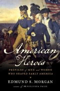 American Heroes: Profiles of Men and Women Who Shaped Early America (Hardcover)