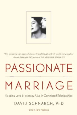 Passionate Marriage: Love, Sex, and Intimacy in Emotionally Committed Relationships (Paperback)