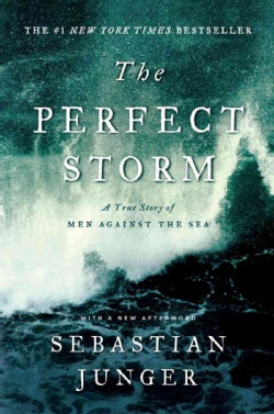 The Perfect Storm: A True Story of Men Against the Sea (Paperback)