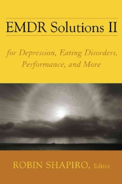 EMDR Solutions II: For Depression, Eating Disorders, Performance, and More (Hardcover)