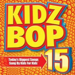 Kidz Bop Kids - Kidz Bop 15