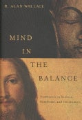 Mind in the Balance: Meditation in Science, Buddhism, & Christianity (Hardcover)