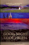 Good Night & God Bless: A Guide to Convent & Monastery Accommodation in Europe : Austria, Czech Republic, Italy (Paperback)