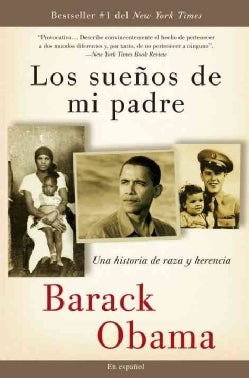 Los suenos de mi padre/ Dreams from My Father: Una historia de raza y herencia/ A Story of Race and Inheritance (Paperback)