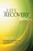 The Life Recovery Journal: Becoming a New You - One Step at a Time (Paperback)