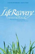 The Life Recovery Devotional: Thirty Meditations from Scripture for Each Step in Recovery (Paperback)