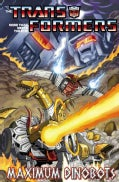 The Transformers: Maximum Dinobots (Paperback)
