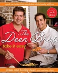 The Deen Bros. Take It Easy: Quick and Affordable Recipes Meals the Whole Family Will Love (Hardcover)