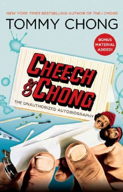Cheech & Chong: The Unauthorized Autobiography (Paperback)