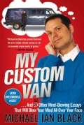 My Custom Van: And 52 Other Mind-Blowing Essays That Will Blow Your Mind All over Your Face (Paperback)