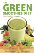 The Green Smoothies Diet: The Natural Program for Extraordinary Health (Paperback)