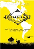 Bananas: How the United Fruit Company Shaped the World (Paperback)