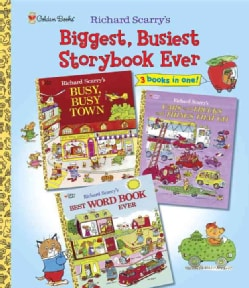Richard Scarry's Biggest, Busiest Storybook Ever: Featuring Busy, Busy Town, Cars and Trucks and Things That Go, ... (Hardcover)