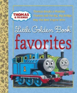 Thomas and Friends Little Golden Book Favorites: Thomas Breaks a Promise / Thomas and teh Big, Big Bridge / May t... (Hardcover)