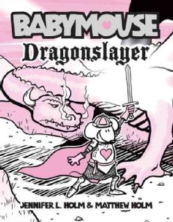 Babymouse 11: Dragonslayer (Hardcover)