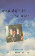 Wouldn't It Be Nice... (Paperback)