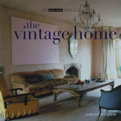 The Vintage Home: Clever Finds and Faded Treasures for Today's Chic Living (Hardcover)