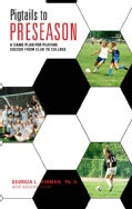 Pigtails to Preseason: A Game Plan for Playing Soccer from Club to College (Paperback)
