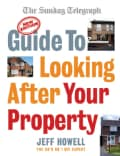 The Sunday Telegraph Guide to Looking After Your Property (Paperback)